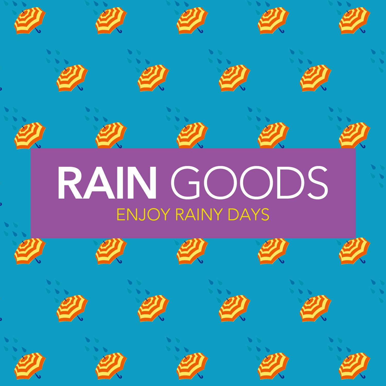 RAIN GOODS-ENJOY RAINY DAYS-