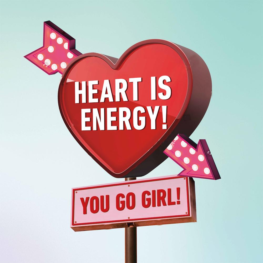 HEART IS ENERGY!